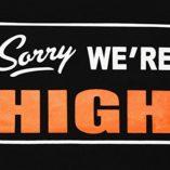 Sorry-Were-High-Marijuana-420-Pot-Weed-Stoner-Mens-Funny-T-Shirt-0-0