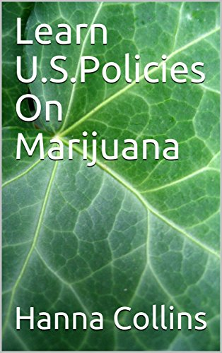Learn U.S.Policies On Marijuana